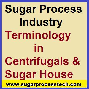 Terminology of Sugar process industry in Centrifugals - sugarprocesstech.com