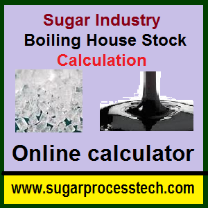 Sugar Industry Boiling House Stock Calculation -sugarprocesstech
