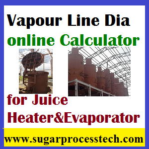 Vapour line dia calculation for juice heater and evaporator -sugarprocesstech.com