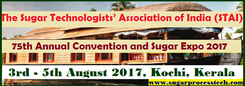 The Sugar Technologists Association of India(STAI) will be organizing its flagship event - 75th Annual Convention and Sugar Expo 2017 -sugarprocesstech