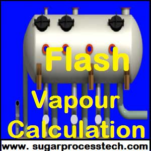 Flash Vapour Calculation | Flash Vapour Recovery Vessel Design Calculation | Flash cigar calculation in sugar industry