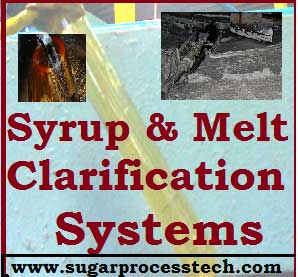 Syrup Clarification System & Melt Clarification System in sugar Industry | Concepts of Syrup Clarification System and Melt Clarification System | SCS & MCS