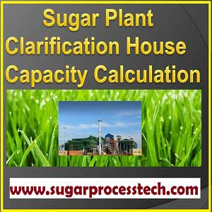 sugar Industry Clarification section capacity requirement calculations | sugar mill calculation | sugar plant design calculation | Boiling House capacity