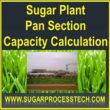Pan section capacity calculation in sugar plant | Capacity of Batch/Continuous pans | Capacity of crystallizers |Capacity of condensers, Spray pond capacity