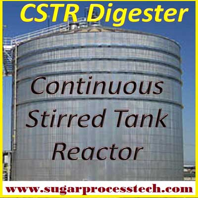 Working principle, Basic reactions, Design Criteria, Parameter and process of the CSTR (Continuous Stirred Tank Reactor) or anaerobic digester