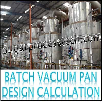 Batch Vacuum Pan Design Calculation | Sugarprocesstech