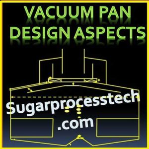 vacuum pan sugar factory | pan section in sugar plant | Batch Vacuum Pan Calculation in sugar industry | Crystallization process | pan boiling calculation | vertical continuous vacuum pan
