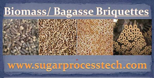 biomass/ bagasse briquettes , manufacturing process of briquettes, Application of Biomass briquettes and approximate Calorific values of Biomass Briquettes.