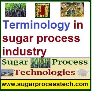 General Terminology in Sugar Process - sugar process tech