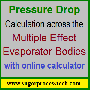 Multiple effect evaporator bodies pressure drop calculation-sugarprocesstech.com