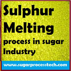 sulphur melter in sugar process