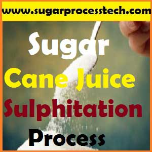 Juice Sulphitation process in sugar industry clarification - sugarprocesstech