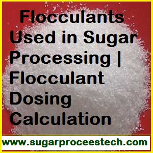Flocculent used in sugar process industry | White sugar making process
