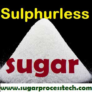 Sulphurless sugar production benefits and limitation |Specification